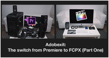 Adobexit: The switch from Premiere to Final Cut Pro (Part One)