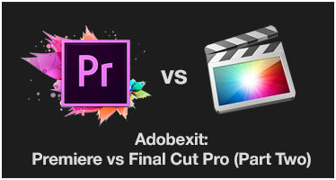 Adobexit: Premiere vs Final Cut Pro X (Part two)