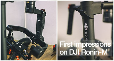 First impressions on DJI Ronin-M