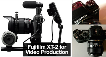 Fujifilm XT2 for Video Production : how a great photo camera has become a great video asset for us